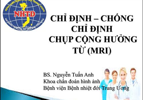 Chỉ định - chống chỉ định chụp cộng hưởng từ (MRI)